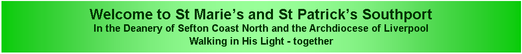 Text Box: Welcome to St Marie's and St Patrick's Southport